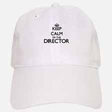 Keep calm I'm the Director Baseball Baseball Cap