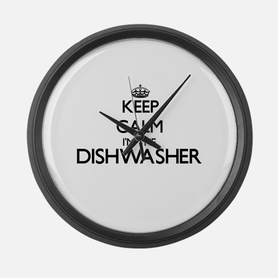 Keep calm I'm the Dishwasher Large Wall Clock