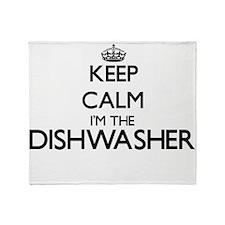Keep calm I'm the Dishwasher Throw Blanket