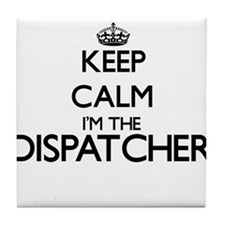 Keep calm I'm the Dispatcher Tile Coaster