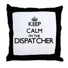 Keep calm I'm the Dispatcher Throw Pillow