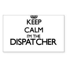 Keep calm I'm the Dispatcher Decal