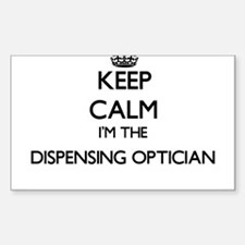 Keep calm I'm the Dispensing Optician Decal