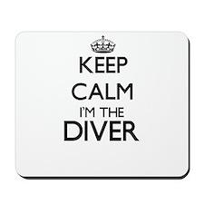 Keep calm I'm the Diver Mousepad