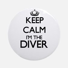 Keep calm I'm the Diver Ornament (Round)
