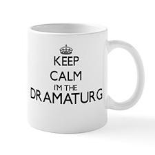 Keep calm I'm the Dramaturg Mugs