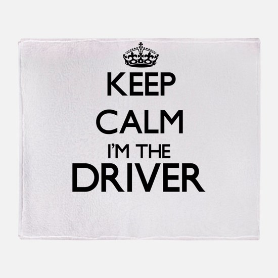 Keep calm I'm the Driver Throw Blanket