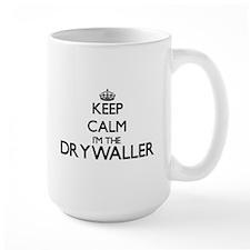 Keep calm I'm the Drywaller Mugs