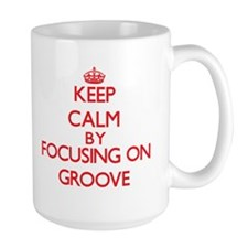 Keep Calm by focusing on Groove Mugs