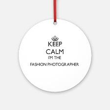 Keep calm I'm the Fashion Photogr Ornament (Round)