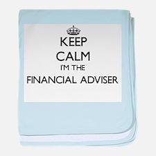 Keep calm I'm the Financial Adviser baby blanket