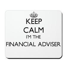 Keep calm I'm the Financial Adviser Mousepad