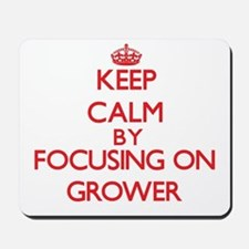 Keep Calm by focusing on Grower Mousepad