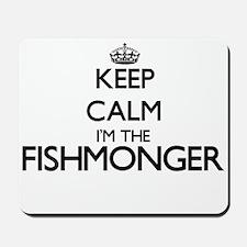 Keep calm I'm the Fishmonger Mousepad