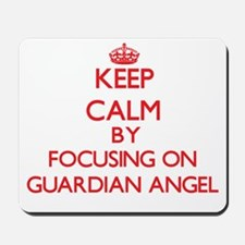 Keep Calm by focusing on Guardian Angel Mousepad