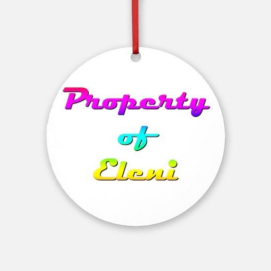 Property Of Eleni Female Round Ornament