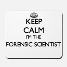 Keep calm I'm the Forensic Scientist Mousepad