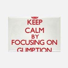 Keep Calm by focusing on Gumption Magnets
