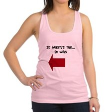 It Wasn't Me, It Was Him/her Racerback Tank Top