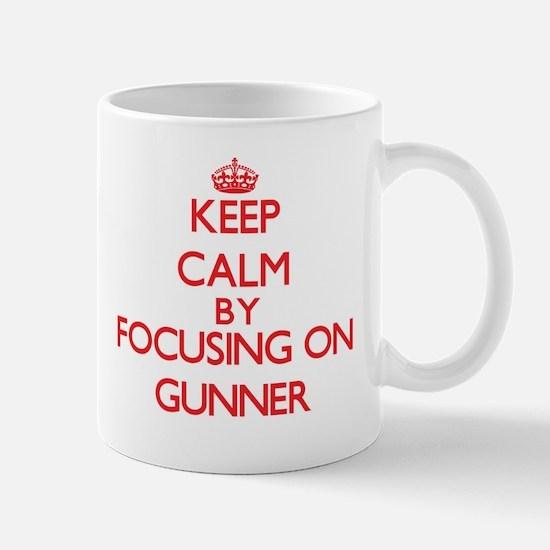 Keep Calm by focusing on Gunner Mugs