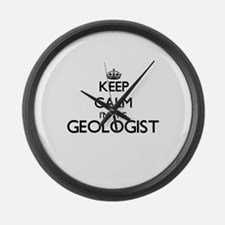 Keep calm I'm the Geologist Large Wall Clock