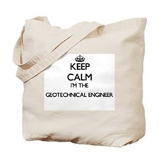 Keep calm I'm the Geotechnical Engineer Tote Bag