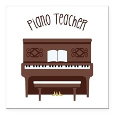 "Piano Teacher Square Car Magnet 3"" x 3"""