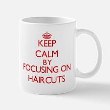Keep Calm by focusing on Haircuts Mugs