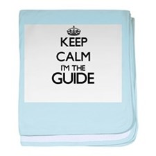 Keep calm I'm the Guide baby blanket