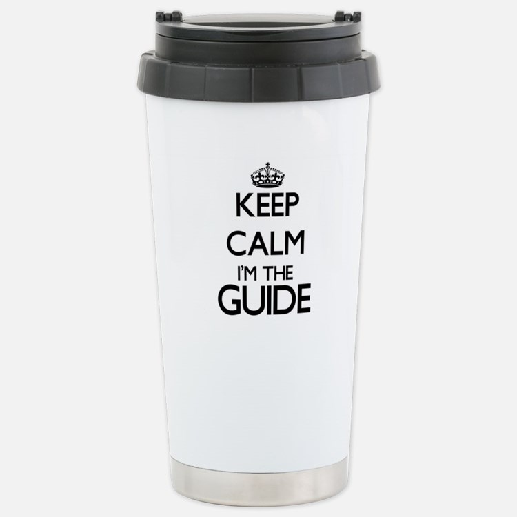 Keep calm I'm the Guide Travel Mug