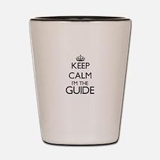 Keep calm I'm the Guide Shot Glass