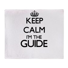 Keep calm I'm the Guide Throw Blanket
