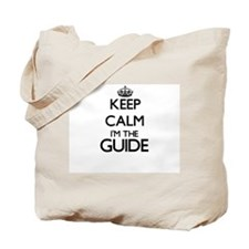 Keep calm I'm the Guide Tote Bag