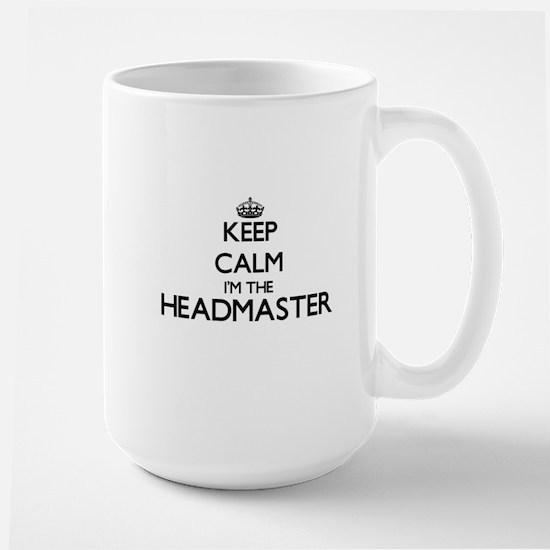 Keep calm I'm the Headmaster Mugs