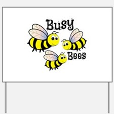 Busy Bees Yard Sign