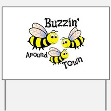 Buzzin Around Yard Sign