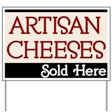 Artisan Cheeses Sold Here Yard Sign