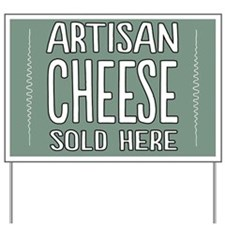 Artisan Cheese Sold Here Yard Sign