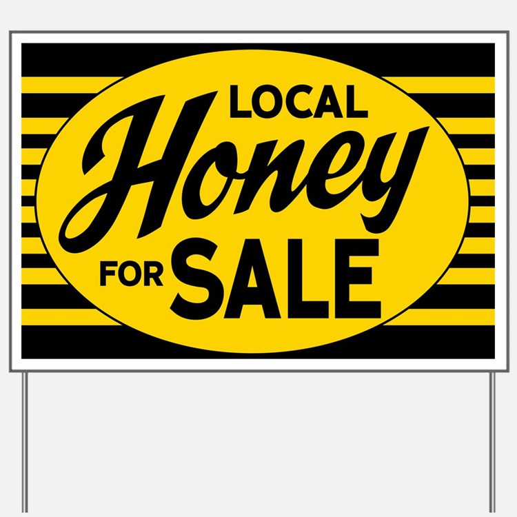 Local Honey For Sale Yard Sign