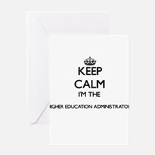 Keep calm I'm the Higher Education Greeting Cards