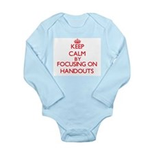 Keep Calm by focusing on Handouts Body Suit