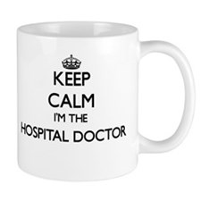 Keep calm I'm the Hospital Doctor Mugs