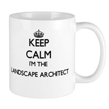 Keep calm I'm the Landscape Architect Mugs