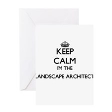 Keep calm I'm the Landscape Archite Greeting Cards