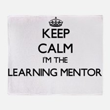 Keep calm I'm the Learning Mentor Throw Blanket