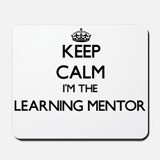 Keep calm I'm the Learning Mentor Mousepad
