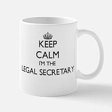 Keep calm I'm the Legal Secretary Mugs