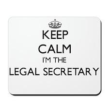Keep calm I'm the Legal Secretary Mousepad