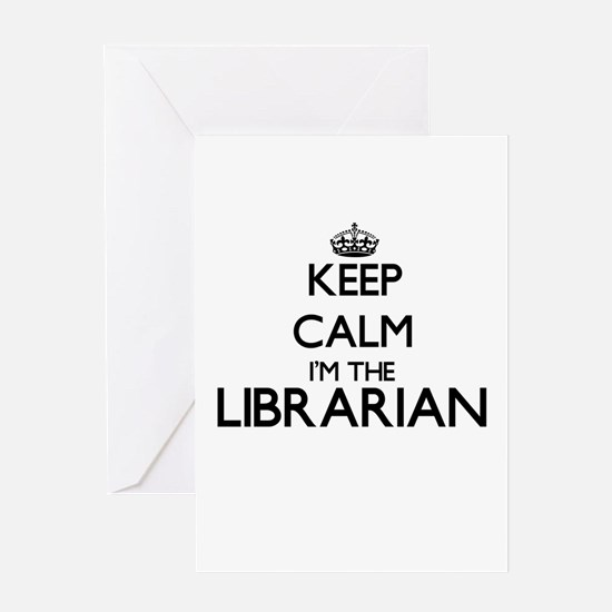 Keep calm I'm the Librarian Greeting Cards