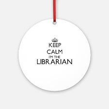 Keep calm I'm the Librarian Ornament (Round)